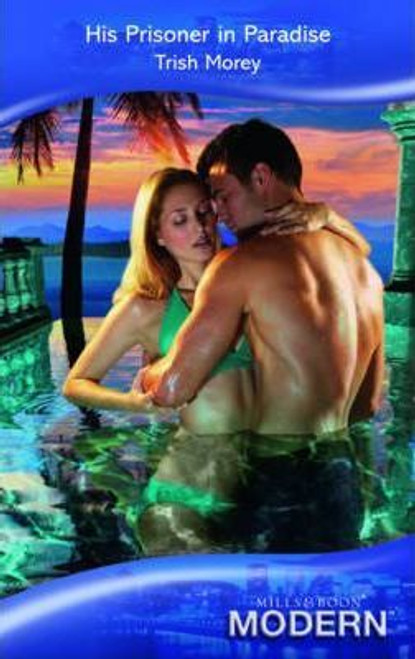 Mills & Boon / Modern / His Prisoner in Paradise
