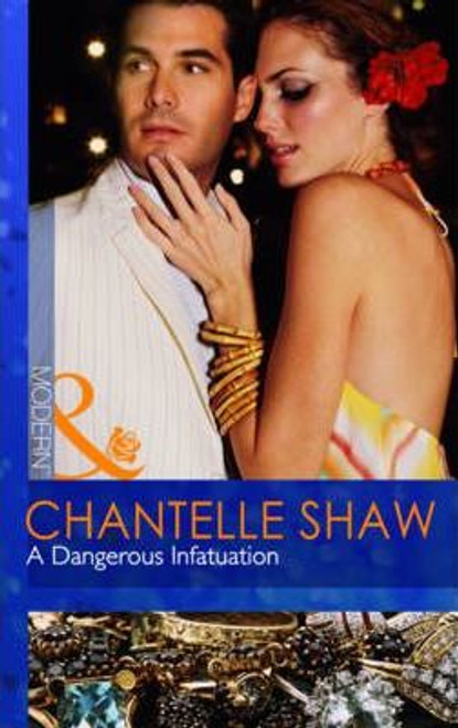 Mills & Boon / Modern / A Dangerous Infatuation