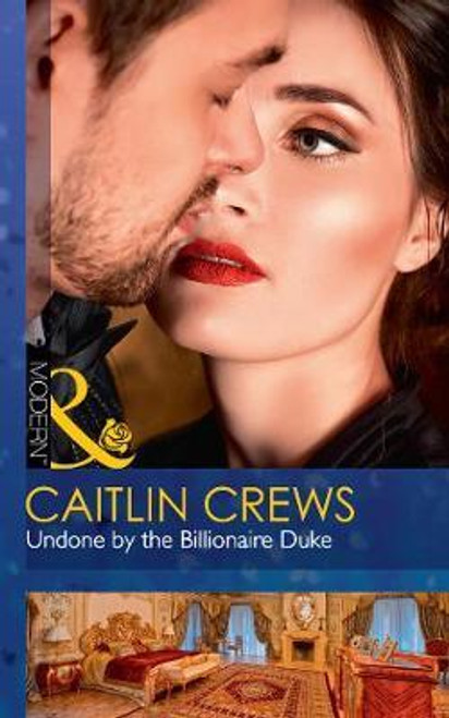 Mills & Boon / Modern / Undone By The Billionaire Duke