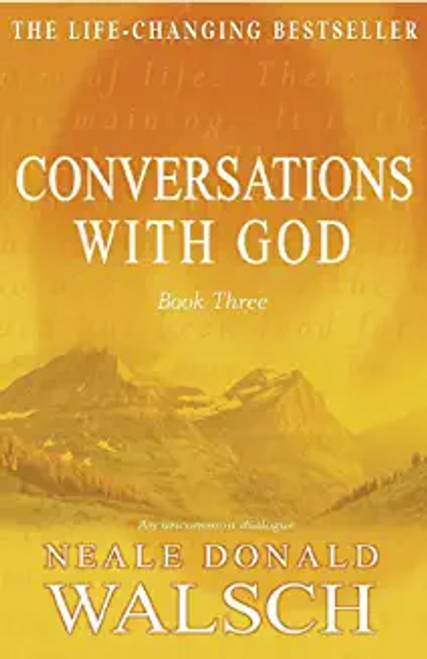 Walsch, Neale Donald / Conversations with God - Book 3