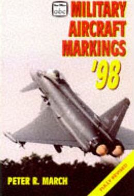 March, Peter R. / Military Aircraft Markings 1998