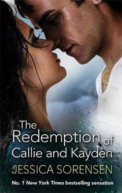 Sorensen, Jessica / The Redemption of Callie and Kayden