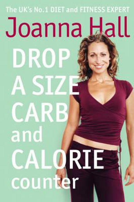 Hall, Joanna / Drop a Size Calorie and Carb Counter