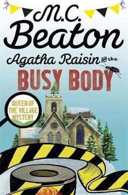 Beaton, M. C. / Agatha Raisin and the Busy Body