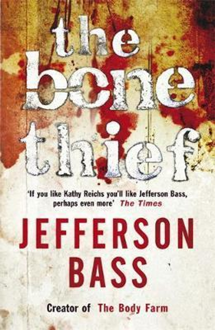 Bass, Jefferson / The Bone Thief