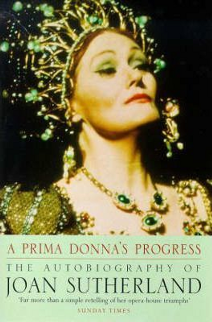 Sutherland, Joan / A Prima Donna's Progress