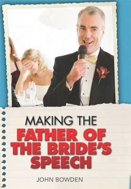 Bowden, John / Making the Father of the Bride's Speech