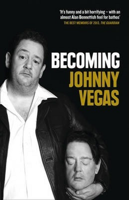 Vegas, Johnny / Becoming Johnny Vegas