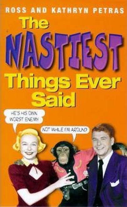 Petras, Ross / The Nastiest Things Ever Said