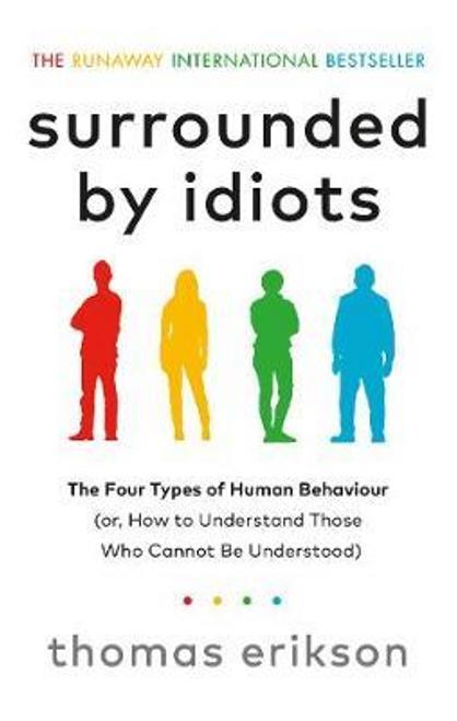 Erikson, Thomas / Surrounded by Idiots