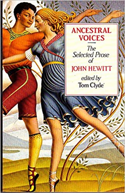 Hewitt, John C. / Ancestral Voices : Selected Prose