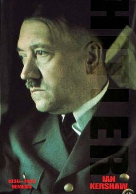 Kershaw, Ian - 2 Volume HB 1st Edition Set - Hitler Biography ) Hubris (1889-1936) & Nemesis ( 1936-1945)