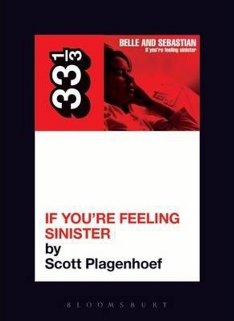 Plagenhoef, Scott / Belle and Sebastian's If You're Feeling Sinister