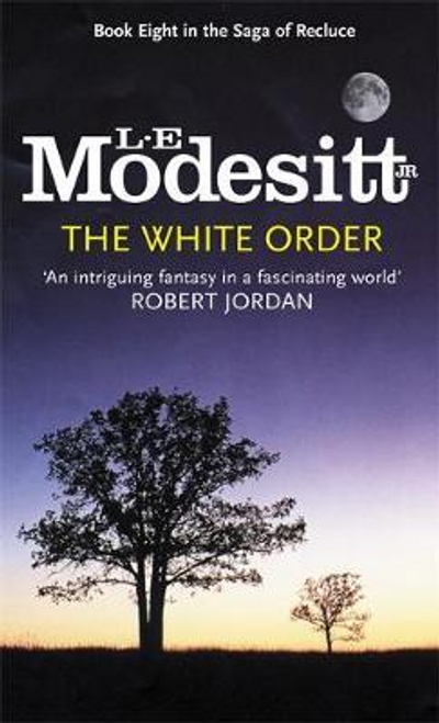 Modesitt, L. E. / The White Order
