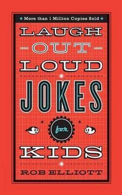 Elliott, Rob / Laugh-Out-Loud Jokes for Kids