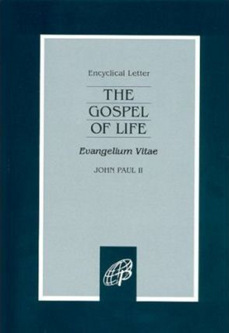 Paul, John / The Gospel of Life