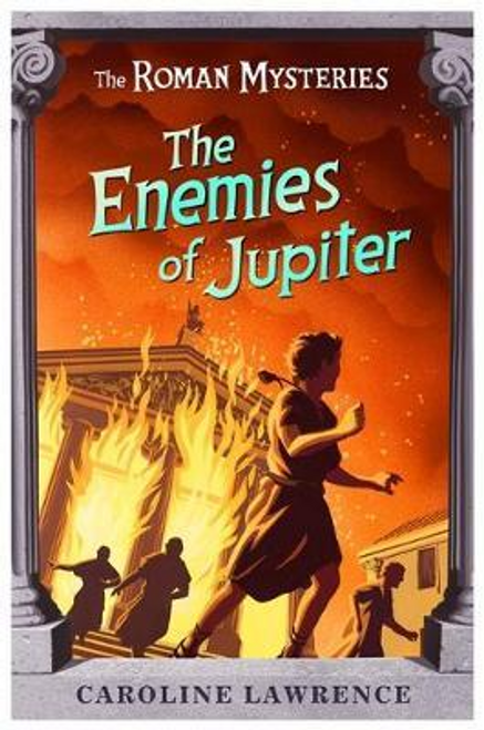 Lawrence, Caroline / The Roman Mysteries: The Enemies of Jupiter : Book 7