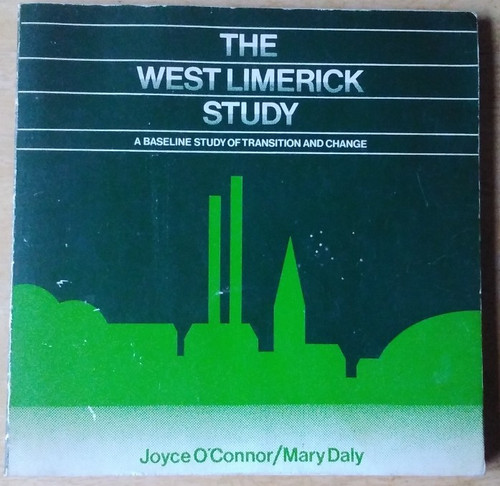 O'Connor, Joyce & Daly, Mary - The West Limerick Study : A Baseline Study of Transition and Change - PB - 1983