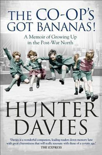 Davies, Hunter / The Co-Op's Got Bananas