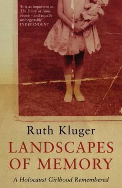 Kluger, Ruth / Landscapes of Memory