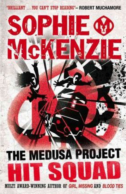 McKenzie, Sophie / The Medusa Project: Hit Squad