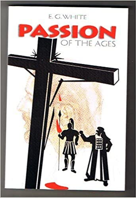 White, E. G. / Passion Of The Ages