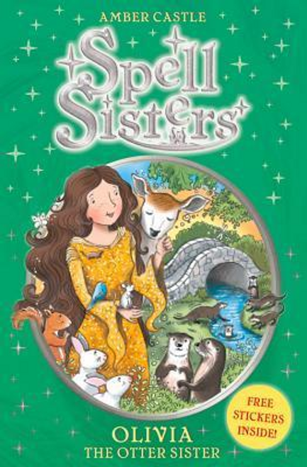 Castle, Amber / Spell Sisters: Olivia the Otter Sister