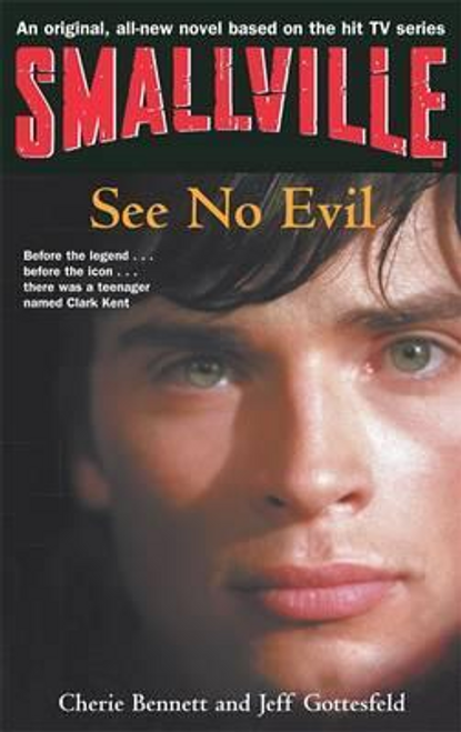 Bennett, Cherie / Smallville 2: See No Evil