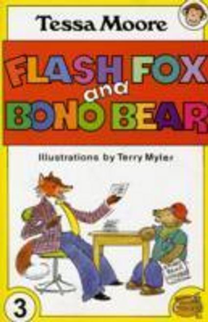 Moore, Tessa / Flash Fox and Bono Bear