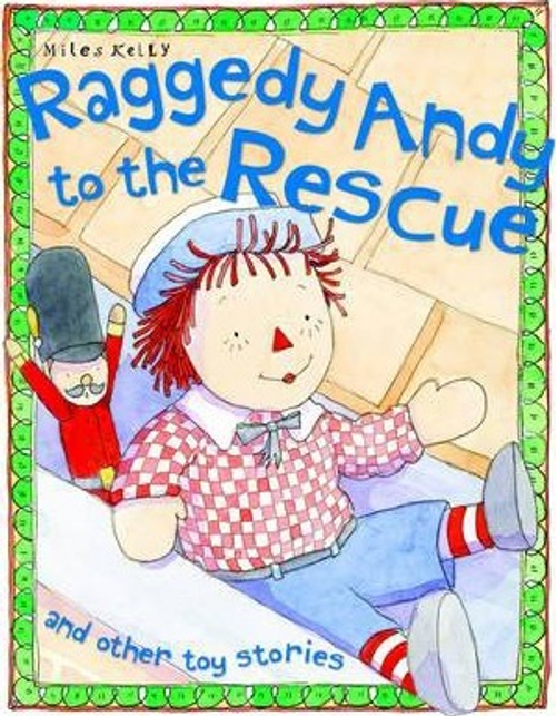 Kelly, Miles / Raggedy Andy to the Rescue (Children's Picture Book)