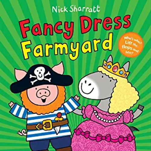 Sharratt, Nick / Fancy Dress Farmyard (Children's Picture Book)