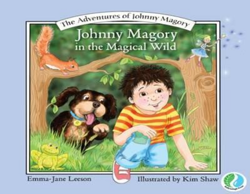 Leeson, Emma-Jane / Johnny Magory : In the Magical Wild (Children's Picture Book)