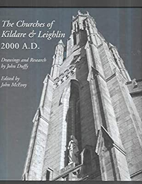 McEvoy, John & Duffy, John - The Churches of Kildare and Leighlin 2000 AD - HB - Illustrated Architecture