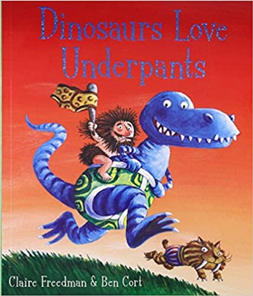 Freedman, Claire / Dinosaurs Love Underpants (Children's Picture Book)