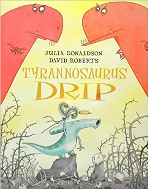 Donaldson, Julia / Tyrannosaurus Drip (Children's Picture Book)