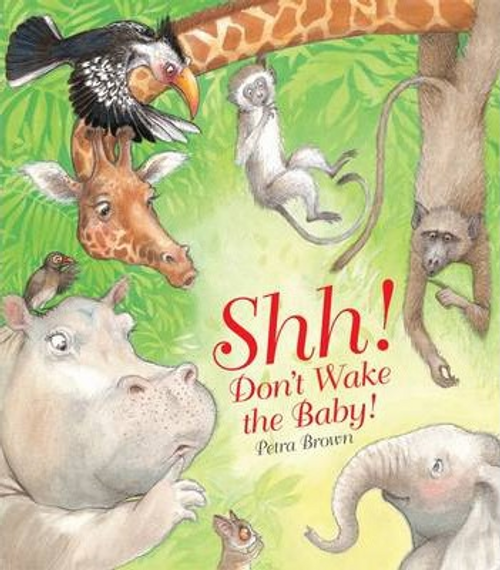 Brown, Petra / Shh! Don't Wake the Baby (Children's Picture Book)