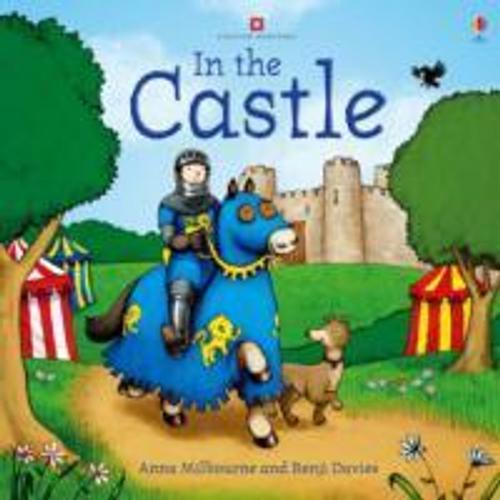 Milbourne, Anna / In the Castle (Children's Picture Book)