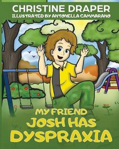 Draper, Christine R. / My Friend Josh has Dyspraxia (Children's Picture Book)