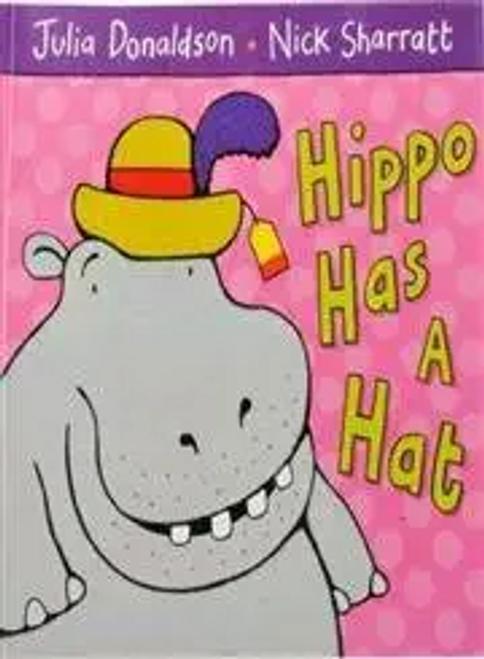 Donaldson, Julia / Hippo Has a Hat (Children's Picture Book)