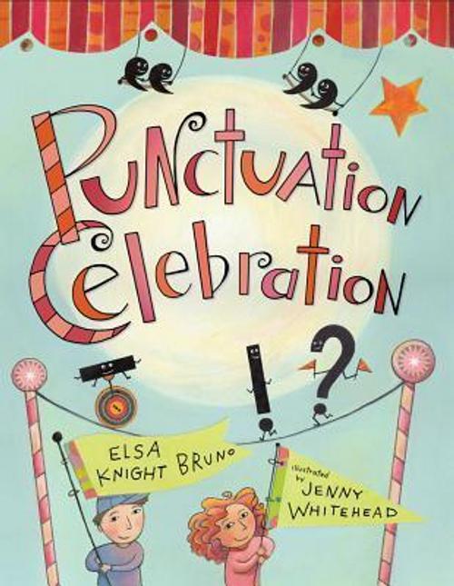 Bruno, Elsa Knight / Punctuation Celebration (Children's Picture Book)