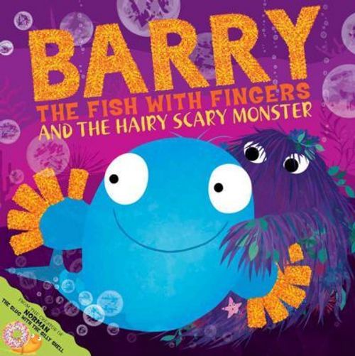 Hendra, Sue / Barry the Fish with Fingers and the Hairy Scary Monster (Children's Picture Book)