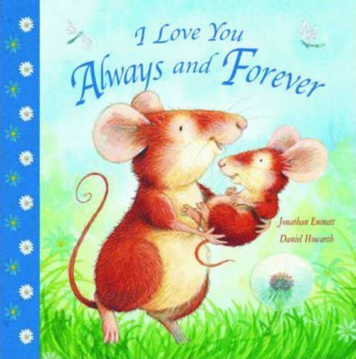 Emmett, Jonathan / I Love You Always And Forever (Children's Picture Book)