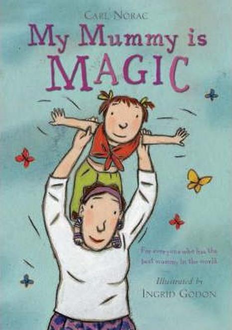 Norac, Carl / My Mummy is Magic (Children's Picture Book)