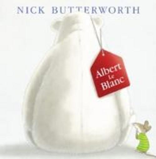 Butterworth, Nick / Albert Le Blanc (Children's Picture Book)
