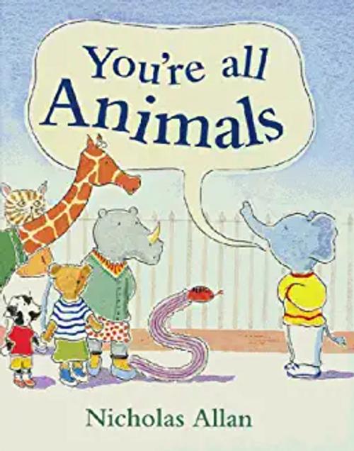 Allan, Nicholas / You're All Animals (Children's Picture Book)