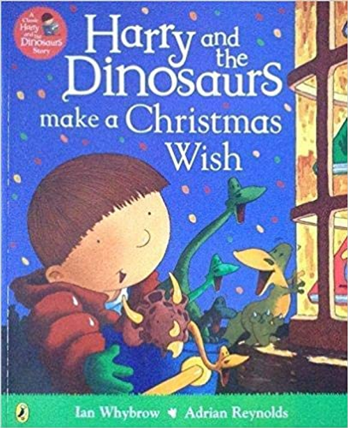 Whybrow, Ian / Harry and the Dinosaurs Make a Christmas Wish (Children's Picture Book)
