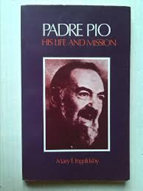 Ingoldsby, Mary F - Padre Pio : His Life and Mission - PB - Veritas 1978