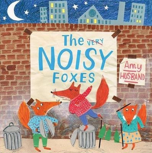 Husband, Amy / The Noisy Foxes (Children's Picture Book)
