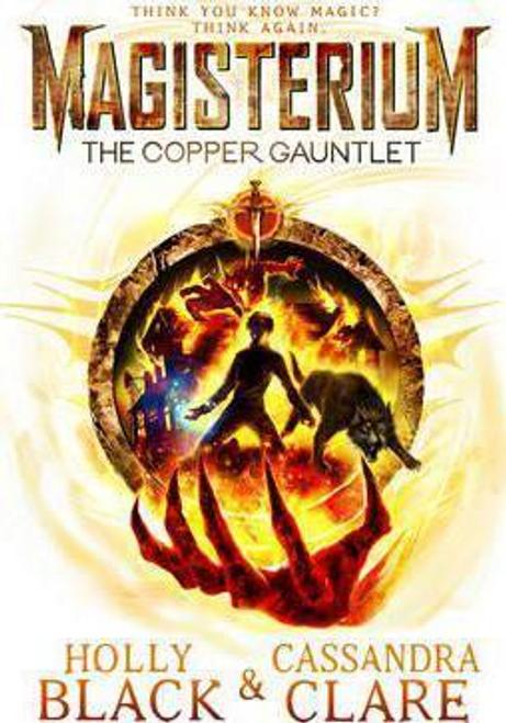 Clare, Cassandra / Magisterium: The Copper Gauntlet