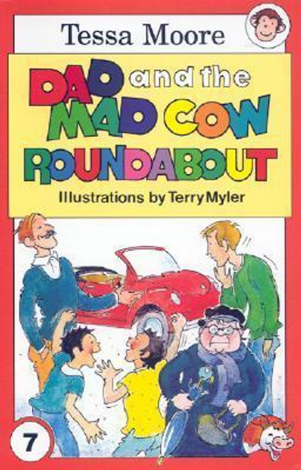 Moore, Tessa / Dad and the Mad Cow Roundabout